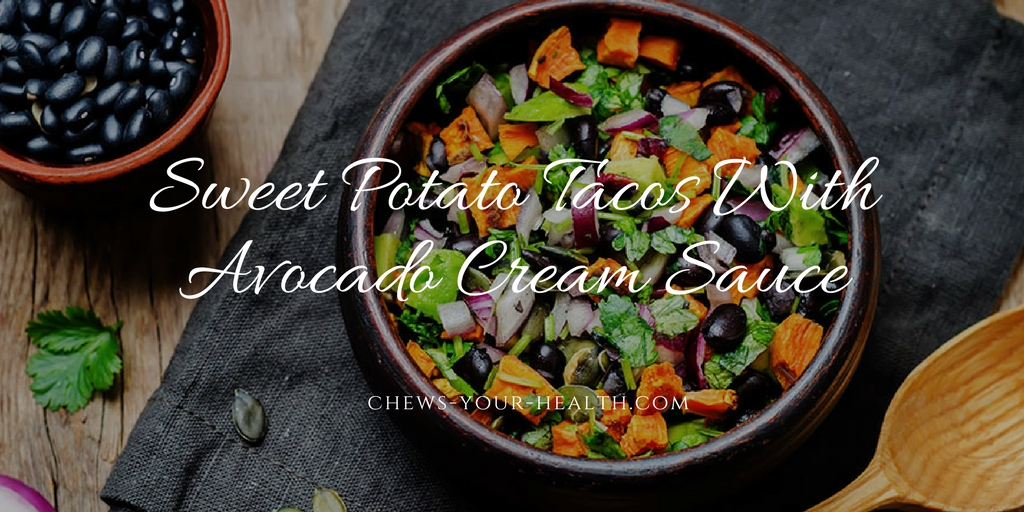 Sweet Potato Tacos with Avocado Cream Sauce